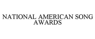mark for NATIONAL AMERICAN SONG AWARDS, trademark #85743910