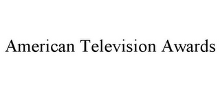 mark for AMERICAN TELEVISION AWARDS, trademark #85744181