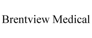 mark for BRENTVIEW MEDICAL, trademark #85744290