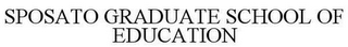 mark for SPOSATO GRADUATE SCHOOL OF EDUCATION, trademark #85744552