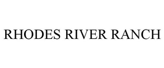 mark for RHODES RIVER RANCH, trademark #85744911