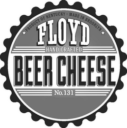 mark for PRODUCT OF KENTUCKY MADE IN BROOKLYN FLOYD HAND CRAFTED BEER CHEESE NO.131, trademark #85744990