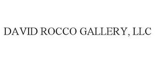 mark for DAVID ROCCO GALLERY, LLC, trademark #85745017