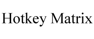 mark for HOTKEY MATRIX, trademark #85745246