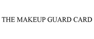 mark for THE MAKEUP GUARD CARD, trademark #85745268