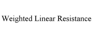mark for WEIGHTED LINEAR RESISTANCE, trademark #85745270