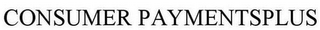 mark for CONSUMER PAYMENTSPLUS, trademark #85745407