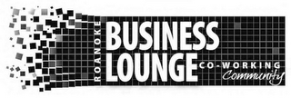 mark for ROANOKE BUSINESS LOUNGE CO-WORKING COMMUNITY, trademark #85745464