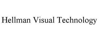 mark for HELLMAN VISUAL TECHNOLOGY, trademark #85745521