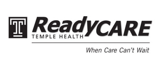 mark for T READYCARE TEMPLE HEALTH WHEN CARE CAN'T WAIT, trademark #85745768