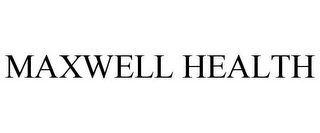 mark for MAXWELL HEALTH, trademark #85746066