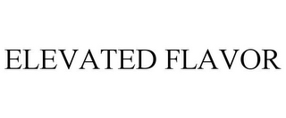 mark for ELEVATED FLAVOR, trademark #85746124