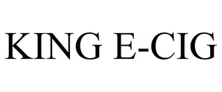 mark for KING E-CIG, trademark #85746136