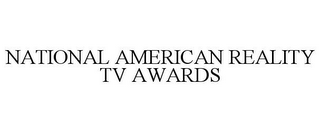 mark for NATIONAL AMERICAN REALITY TV AWARDS, trademark #85746329