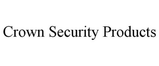 mark for CROWN SECURITY PRODUCTS, trademark #85746656