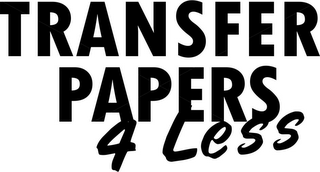 mark for TRANSFER PAPERS 4 LESS, trademark #85746836