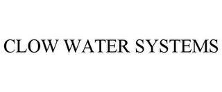 mark for CLOW WATER SYSTEMS, trademark #85746864
