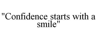 "mark for ""CONFIDENCE STARTS WITH A SMILE"", trademark #85746911"
