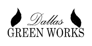 mark for DALLAS GREEN WORKS, trademark #85747086