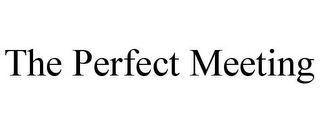 mark for THE PERFECT MEETING, trademark #85747348