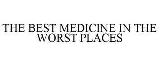mark for THE BEST MEDICINE IN THE WORST PLACES, trademark #85747551