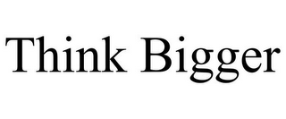 mark for THINK BIGGER, trademark #85747694