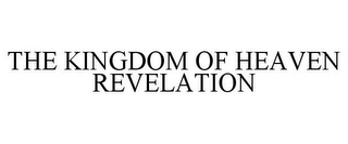 mark for THE KINGDOM OF HEAVEN REVELATION, trademark #85748227