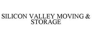mark for SILICON VALLEY MOVING & STORAGE, trademark #85748562