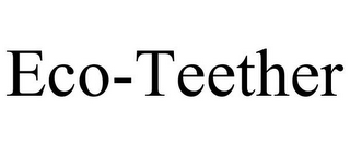 mark for ECO-TEETHER, trademark #85748736