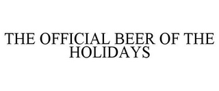 mark for THE OFFICIAL BEER OF THE HOLIDAYS, trademark #85748749