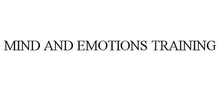 mark for MIND AND EMOTIONS TRAINING, trademark #85748775