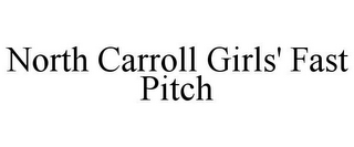 mark for NORTH CARROLL GIRLS' FAST PITCH, trademark #85748788