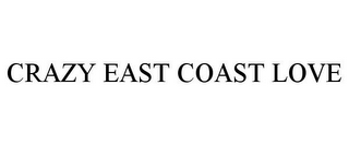 mark for CRAZY EAST COAST LOVE, trademark #85748901