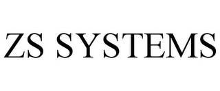 mark for ZS SYSTEMS, trademark #85748906