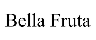 mark for BELLA FRUTA, trademark #85748914