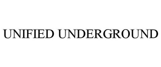 mark for UNIFIED UNDERGROUND, trademark #85749132