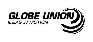 mark for GLOBE UNION IDEAS IN MOTION, trademark #85749159