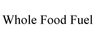 mark for WHOLE FOOD FUEL, trademark #85749371