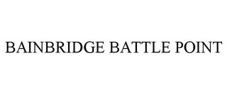 mark for BAINBRIDGE BATTLE POINT, trademark #85749481