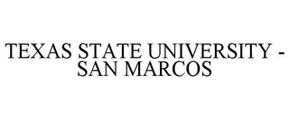 mark for TEXAS STATE UNIVERSITY - SAN MARCOS, trademark #85749525