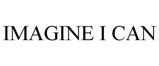 mark for IMAGINE I CAN, trademark #85749559