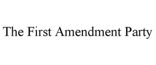 mark for THE FIRST AMENDMENT PARTY, trademark #85749567