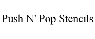 mark for PUSH N' POP STENCILS, trademark #85749643