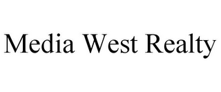 mark for MEDIA WEST REALTY, trademark #85749682