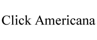 mark for CLICK AMERICANA, trademark #85749716