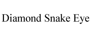mark for DIAMOND SNAKE EYE, trademark #85749897