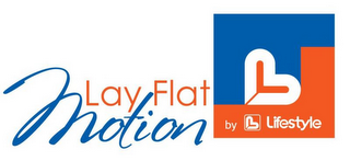 mark for LAY FLAT MOTION BY L LIFESTYLE, trademark #85750023