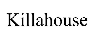 mark for KILLAHOUSE, trademark #85750025