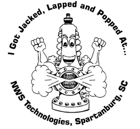 mark for I GOT JACKED, LAPPED AND POPPED AT . . . NWS TECHNOLOGIES, SPARTANBURG, SC CAN 09, trademark #85750082