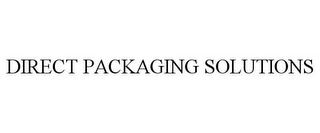 mark for DIRECT PACKAGING SOLUTIONS, trademark #85750205